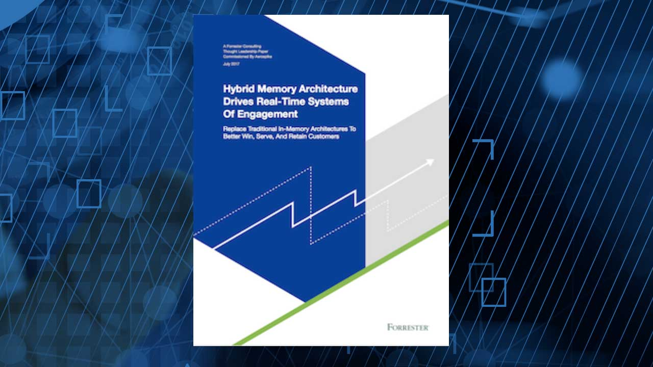 Hybrid Memory Architecture Drives Real-Time Systems of Engagement - Forrester White Paper