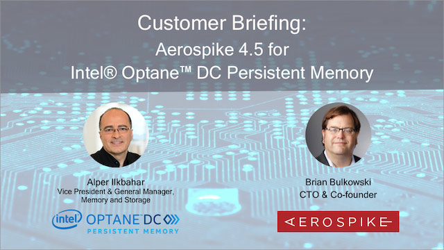 Customer Briefing: Aerospike 4.5 for Intel Optane DC Persistent Memory - Webinar