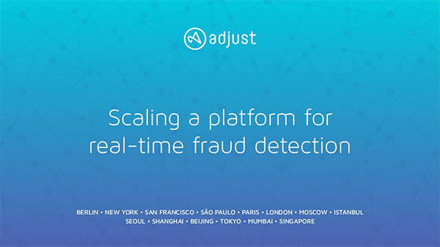 Adjust: Scaling a Platform for Real-time Fraud Detection without Breaking the Bank