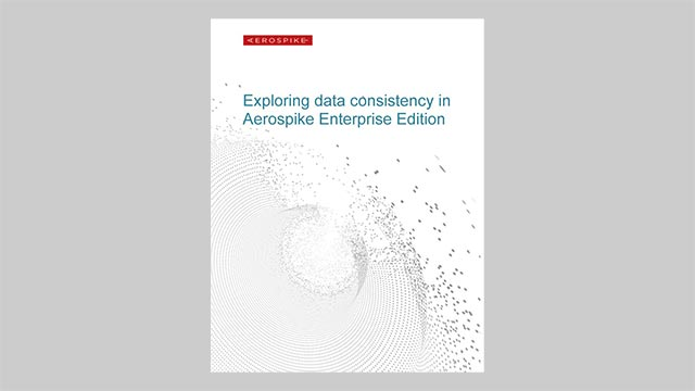Exploring data consistency in Aerospike Enterprise Edition