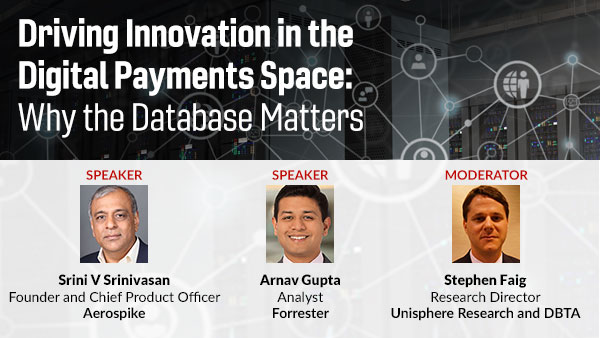 Webinar: DBTA - Driving Innovation in the Digital Payments Space: Why the Database Matters