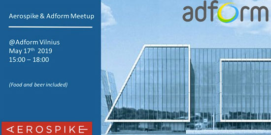 Adform (AdTech) and Aerospike (Performance database engine) Meetup in Vilnius