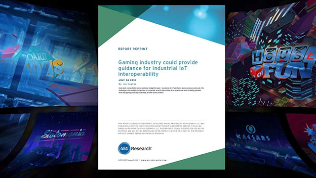 451 Report: Gaming Industry Could Provide Guidance for Industrial IoT Interoperability