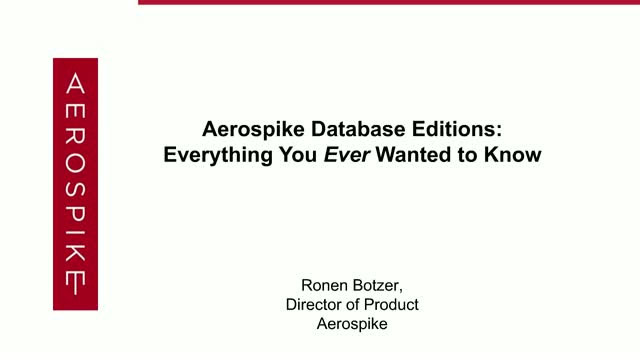 Aerospike Database Editions: Everything You Ever Wanted to Know