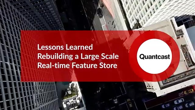 Quantcast - Lessons Learned Rebuilding a Large Scale Real-time Feature Store