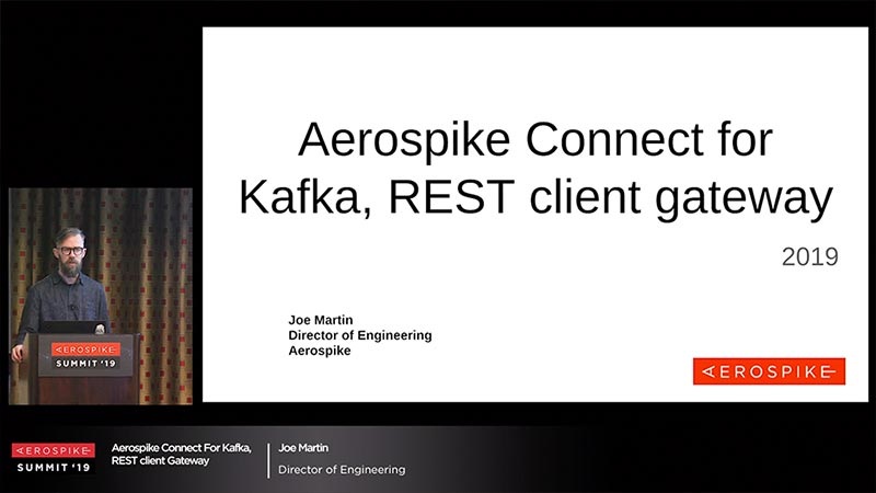 Summit '19 - Aerospike: Connector for Kafka