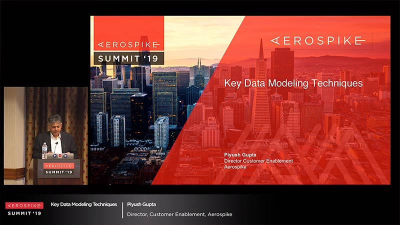 Summit '19 - Aerospike: Key Data Modeling