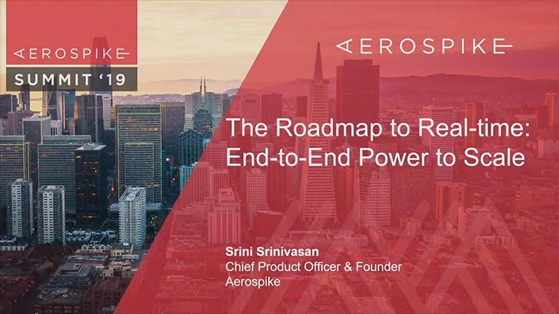 Summit 19 - Aerospike: Roadmap
