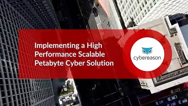Cybereason: Implementing a High Performance Scalable Petabyte Cyber Solution