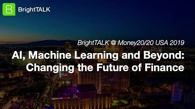 On-Demand Webinar: AI, Machine Learning and Beyond: Changing the Future of Finance