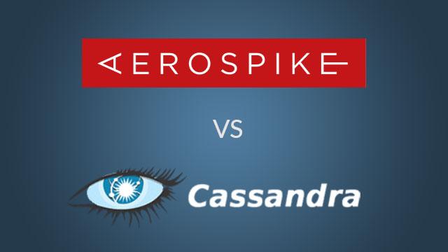Aerospike vs Cassandra