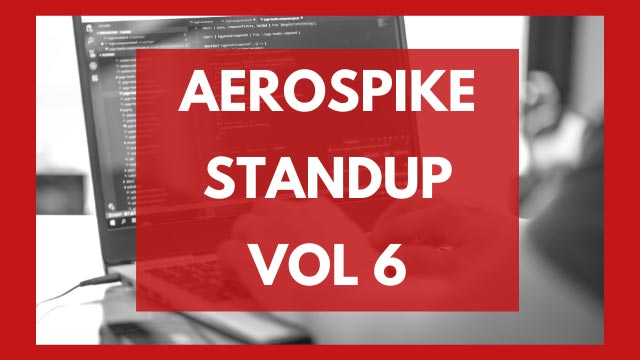 The Aerospike Standup Vol. 6