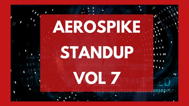 The Aerospike Standup Vol. 7