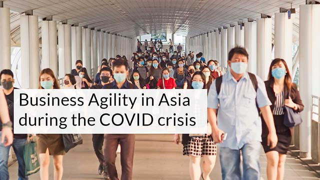 Business Agility in Asia during the COVID crisis