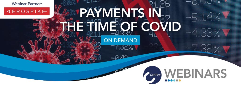 CeFPro On Demand Webinar: Payments in the time of Covid