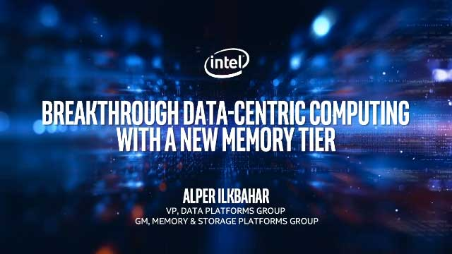 Intel: Breakthrough Data-Centric Computing with a New Memory Tier