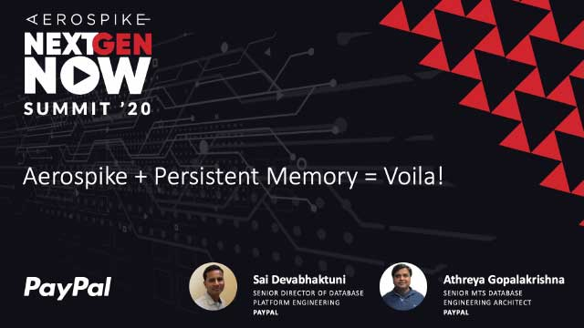 PayPal: Aerospike + Persistent Memory = Voila!