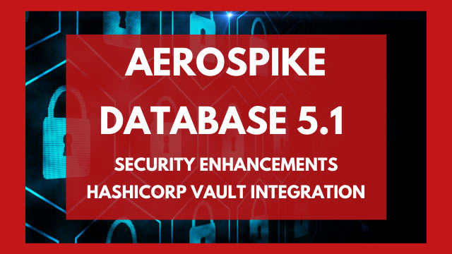 Aerospike Database 5.1 - HashiCorp Vault Integration