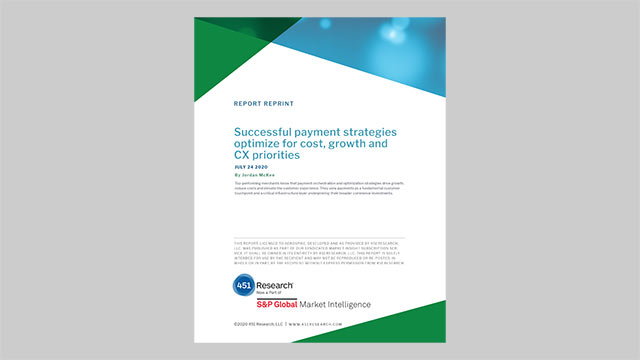 451 Research Report Reprint: Successful payment strategies optimize for cost, growth and CX priorities