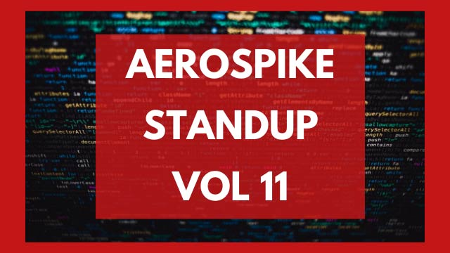 The Aerospike Standup Vol. 11