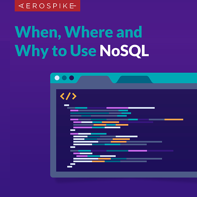 When, Where & Why to Use NoSQL