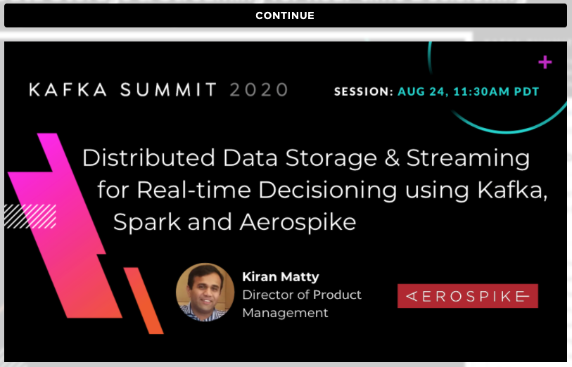 Kafka Summit 2020 - Distributed Data Storage & Streaming for Real-time Decisioning Using Kafka, Spark and Aerospike