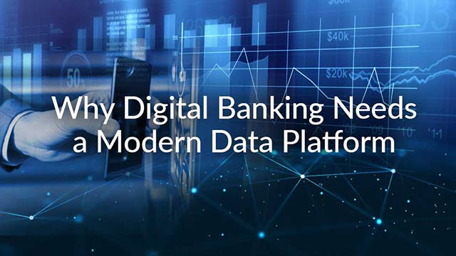 Why Digital Banking Needs a Modern Data Platform