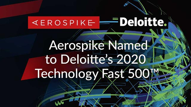 Aerospike Named to Deloitte's 2020 Technology Fast 500™