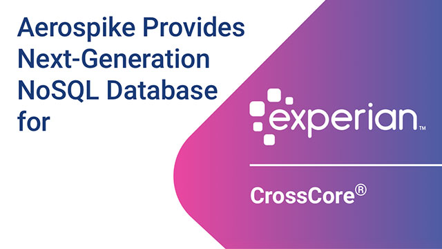Aerospike Provides Next-Generation NoSQL Database for Experian