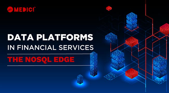 Data Platforms in Financial Services – The NoSQL Edge