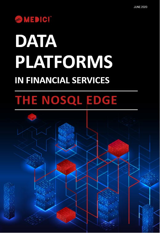 Data Platforms in Financial Services – The NoSQL Edge by Medici
