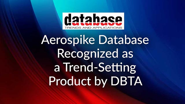 Aerospike Database Recognized as a Trend-Setting Product by DBTA