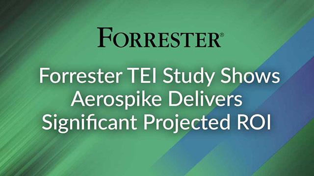 Forrester TEI Study Shows Aerospike Delivers Significant Projected ROI
