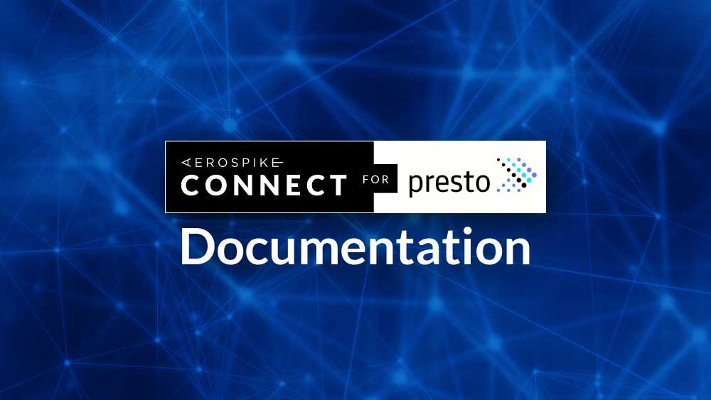 Aerospike Connect for Presto documentation