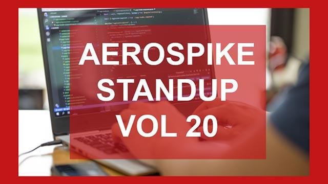 The Aerospike Standup Vol 20