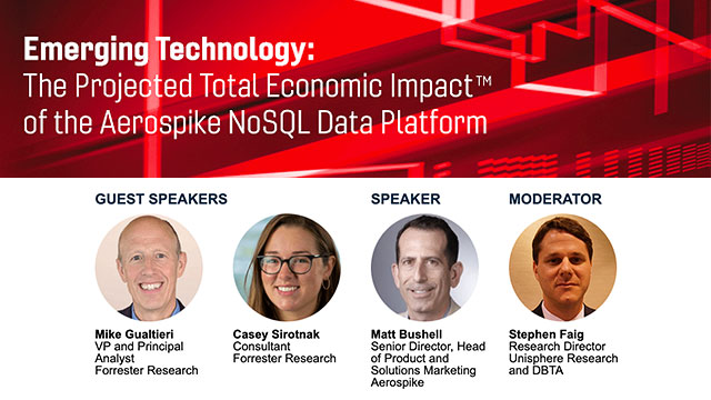 Emerging Technology: The Projected Total Economic ImpactTM of the Aerospike NoSQL Data Platform