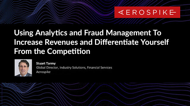 Using Analytics and Fraud Management To Increase Revenues and Differentiate Yourself From the Competition