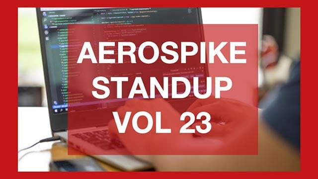 The Aerospike Standup Vol 23